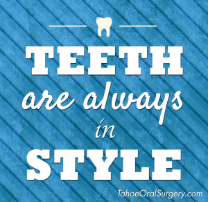 """Teeth are always in style."""""""