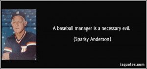 More Sparky Anderson Quotes