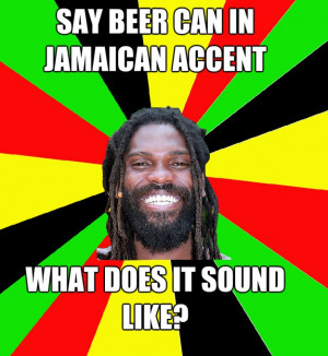 say beer can in jamaican accent what does it sound like - Jamaican Man