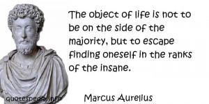 Marcus Aurelius Quotes Marcus aurelius - the object