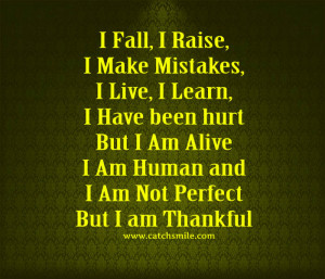 but i am alive i am human and i am not perfect but i am thankful