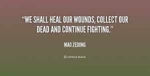 We shall heal our wounds, collect our dead and continue fighting ...