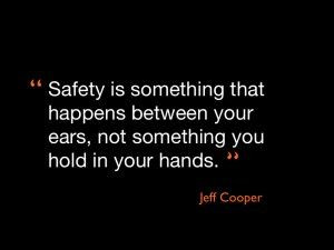 What does Jeff Cooper have to say about the safety mindset?