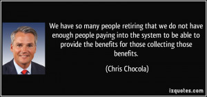 We have so many people retiring that we do not have enough people ...