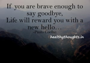inspirational quotes-paulo-coelho-goodby-life-new-hello