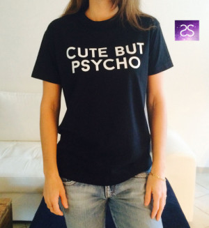 Cute but psycho T-Shirt womens gifts womens girls tumblr funny slogan ...