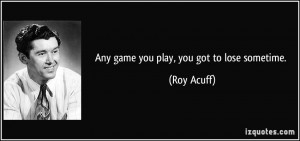 More Roy Acuff Quotes