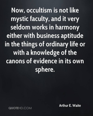 Now, occultism is not like mystic faculty, and it very seldom works in ...