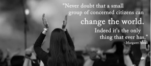 What have you done as a group to make a change in the world?