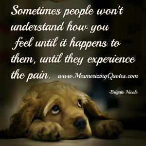 do not want people to experience the pain I've experienced. If ...