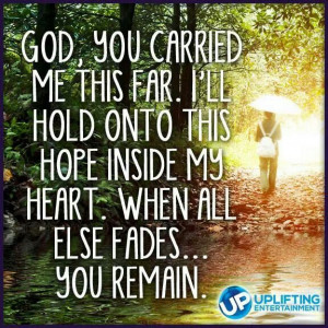 God, you carried me this far