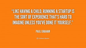 quote-Paul-Graham-like-having-a-child-running-a-startup-181964_1.png