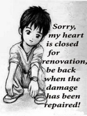 Sorry My Heart is closed for renovation be back when the damage has ...