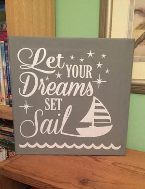 Let Your Dreams Set Sail Canvas, Quote, Decor, Nursery Decor, Gift ...