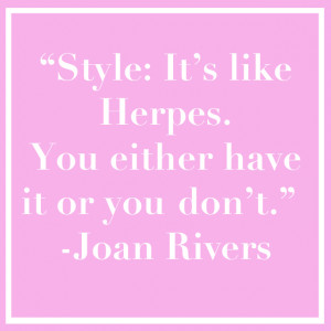 ... going to come out of Joan Rivers ' mouth. Honestly, we have no words