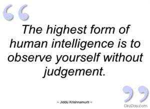 the highest form of human intelligence is jiddu krishnamurti