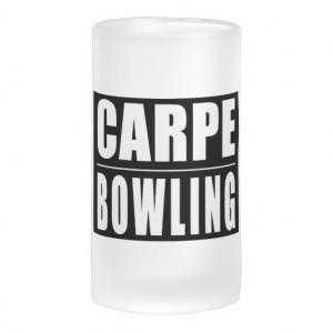 Funny Bowlers Quotes Jokes : Carpe Bowling Coffee Mugs