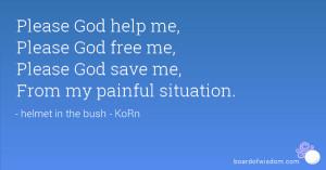 God Help me Please Quotes Please God Help me