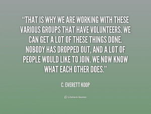 That is why we are working with these various groups that have ...