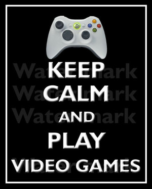 ... Keep CALM And Play VIDEO GAMES Quote art by PosterPrintNation, $8.99