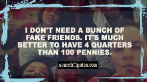 Fuck Friends Quotes about Fake Friends