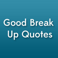 23 good break up quotes you should read 25 amazing life quotes which ...