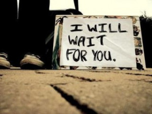 Going away quotes - I will wait for you