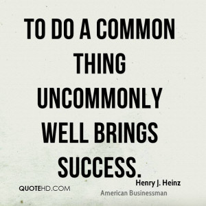 Henry J. Heinz Success Quotes
