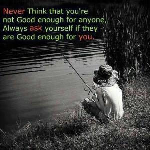 Never think you'e not good enough