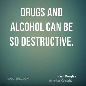 Drugs and alcohol can be so destructive.