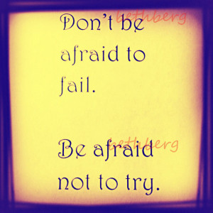 Inspirational Quote Don't Be Afraid to Fail 6x6 print