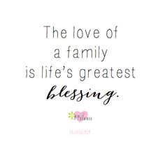 The love of a family is life's greatest blessing. ♥ More