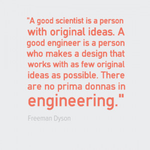 Engineering Quotes - Freeman Dyson