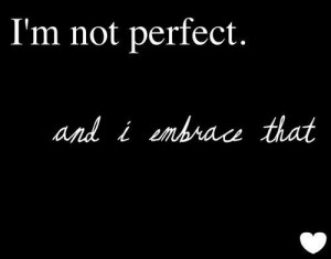 im perfect at being imperfect!