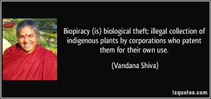 Biopiracy (is) biological theft; illegal collection of indigenous ...