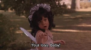funny-little-rascals-quotes-your-loss-baby