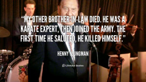quote-Henny-Youngman-my-other-brother-in-law-died-he-was-a-51384.png