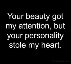 Personality stole my heart