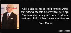 ... Dead men don't wear plaid.' Hmm... Dead men don't wear plaid. I still
