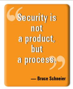 security is not a product but a process more safety quotes