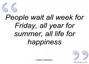 people wait all week for friday author unknown