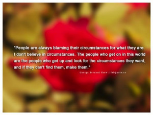 George bernard shaw circumstances quote