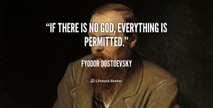 quote-Fyodor-Dostoevsky-if-there-is-no-god-everything-is-54433.png