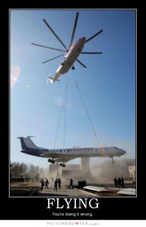 Flying Quotes Youre Doing It Wrong Quotes