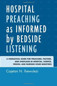 ... Chaplains in Hospital, Hospice, Prison, and Nursing Home Ministries by