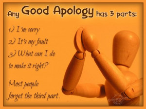 Any Good Apology Has 3 Parts - Apology Quote