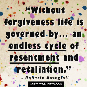 quotes - Without forgiveness life is governed by… an endless cycle ...