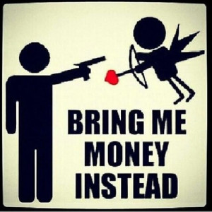 Money over love with them!