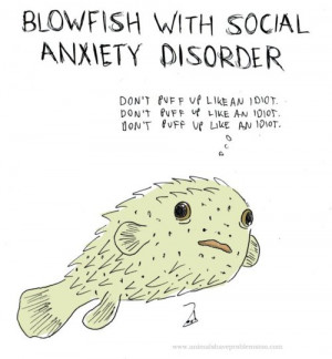 Blowfish with Social Anxiety