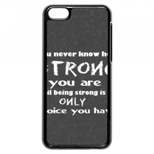Being Strong Motivational Quotes iPhone 5c Case